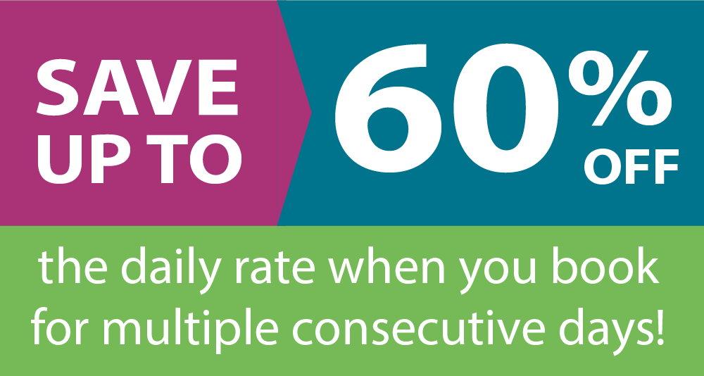 Save up to 60% off the daily rate when you book for multiple consecutive days!